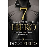 7 Ways to Be Her Hero: The One Your Wife