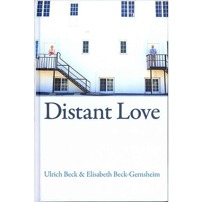 Distant Love: Personal Life in the Global Age