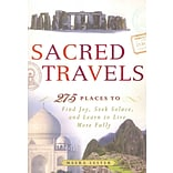 Sacred Travels: 275 Places to Find Joy, See