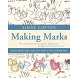 Making Marks: Discover the Art of Intuitive
