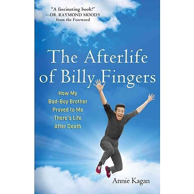 The Afterlife of Billy Fingers: How My Bad-Boy Brother Proved to Me Theres Life After Death