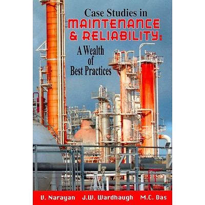 Case Studies in Maintenance & Reliability: A Wealth of Best Practices