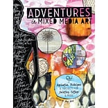 F&W Media Adventures In Mixed Media Art Book