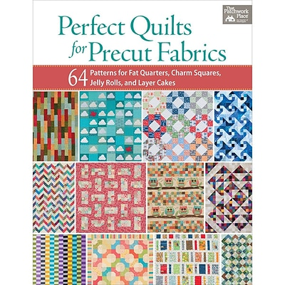 Martingale® Perfect Quilts For Precut Fabrics - 64 Patterns For Fat Quarters/Charm Squares.. Book