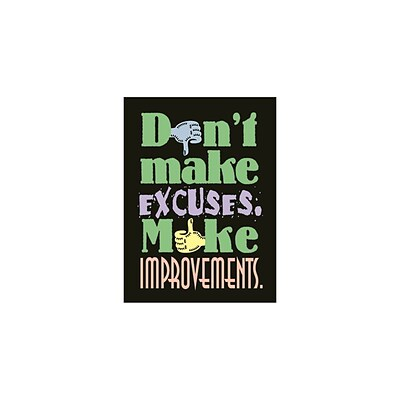 Trend® Educational Classroom Posters, Dont make excuses. Make improvements.