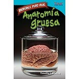 Anatomia Gruesa = Gross Anatomy (Time for Kids Nonfiction Readers Level 4.6) (Spanish Edition)