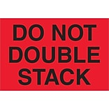 Tape Logic® Labels; Do Not Double Stack, 4 x 6, Fluorescent Red, 500/Roll (DL1317)