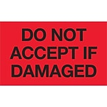 Tape Logic® Labels; Do Not Accept If Damaged, 3 x 5, Fluorescent Red, 500/Roll (DL2342)