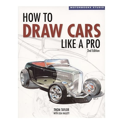Motorbooks How To Draw Cars Like A Pro How To Draw Cars Like A Pro (9780760323915)