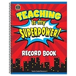 Teacher Created Resources, Teaching Is My Superpower Record Book (TCR8299)
