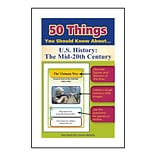50 Things You Should Know About U.S. History, The Mid-20th Century