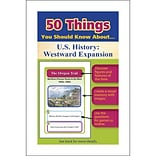 50 Things You Should Know About U.S. History, Westward Expansion