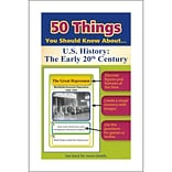50 Things You Should Know About U.S. History, The Early 20th Century