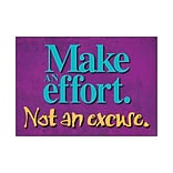 Make an effort. Not an excuse. Poster