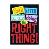 Never Regret Doing the Right Thing Poster