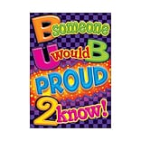 B Someone U Would B Proud 2 Know Poster