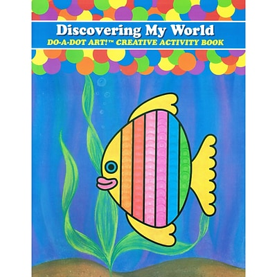 Do•A•Dot Art!™ Creative Activity Book, Discovering My World, 24 pages