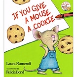 Harper Collins If You Give A Mouse A Cookie Book By Laura Numeroff, Grades pre-school - 2nd