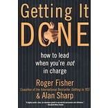 Getting It Done: How to Lead When Youre Not in Charge