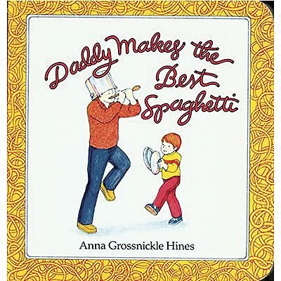 Classroom Favorite Books, Daddy Makes the Best Spaghetti