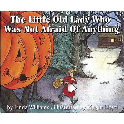 Classroom Favorite Books, The Little Old Lady Who Was Not Afraid of Anything