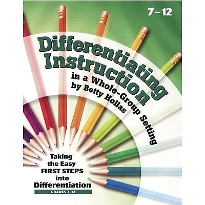 Essential Learning Differentiating Instruction Whole Group Setting, Grades 7-12