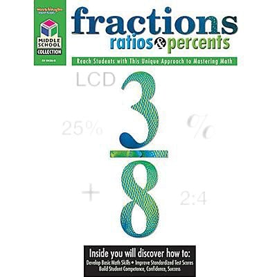 Middle School Collection: Math Student Edition Grades 5 - 8 Fractions, Ratios, & Percents