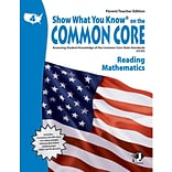 Show What You Know® on the Common Core Parent/Teacher Edition, Reading & Math, Gr 4