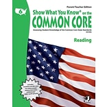 Show What You Know® on the Common Core Parent/Teacher Edition, Reading, Gr 6