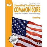 Show What You Know® on the Common Core Parent/Teacher Edition, Reading, Gr 7