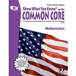 Show What You Know® on the Common Core Parent/Teacher Edition, Math, Gr 8