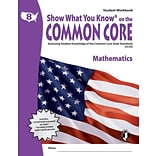 Show What You Know® on the Common Core Student Workbook, Math, Gr 8