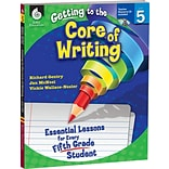 Getting to the Core of Writing Essential Lessons for Fifth