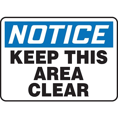 Accuform Signs® 10 x 14 Plastic Safety Sign NOTICE KEEP THIS AREA CLEAR, Blue/Black On White