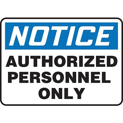 Accuform Signs® 10 x 14 Plastic Safety Sign NOTICE AUTHORIZED PERSONNEL.., Blue/Black On White