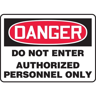Accuform Signs® 10 x 14 Aluminum Safety Sign DANGER DO NOT ENTER AUTHORIZE.., Red/Black On White