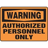 Accuform Signs® 10 x 14 Plastic Safety Sign WARNING AUTHORIZED PERSONNEL ONLY, Black On Orange