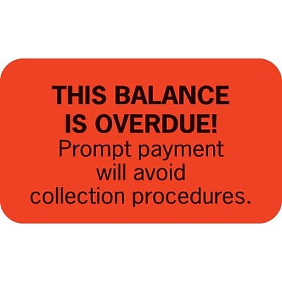 Past Due Collection Labels, This Balance Is Overdue!, Fluorescent Red, 7/8x1-1/2, 500 Labels