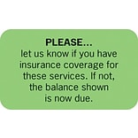 Patient Insurance Labels, Please...Let Us, Fluorescent Green, 7/8x1-1/2, 500 Labels