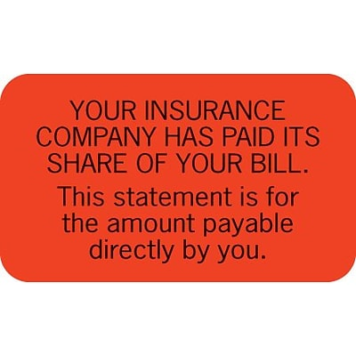 Patient Insurance Labels, Insurance Paid Its Share, Fluorescent Red, 7/8x1-1/2, 500 Labels