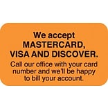 Reminder & Thank You Collection Labels, accept MC/VISA/Disc., Fl Orange, 7/8x1-1/2, 500 Labels