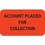 Collection & Notice Collection Labels, ..Placed for Collection, Fl Red, 7/8x1-1/2, 500 Labels