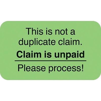 Insurance Carrier Collection Labels, Claim Unpaid, Please Process, Fl Green, 7/8x1-1/2, 500 Labels