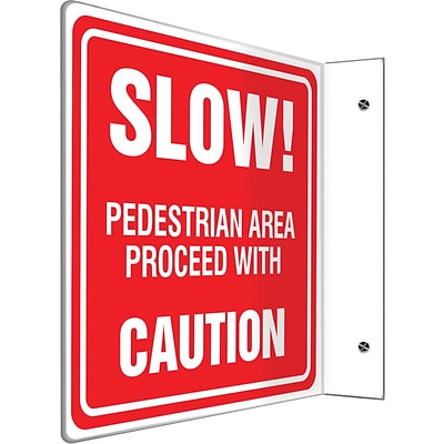 Accuform Signs® Slow! Pedestrian Area Proceed With Caution Projection Sign, White/Red, 8H x 8W