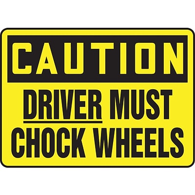 ACCUFORM SIGNS® Safety Sign, CAUTION DRIVER MUST CHOCK WHEELS, 10 x 14, Aluminum, Each