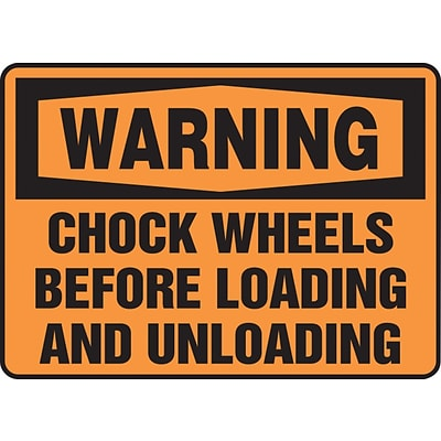 ACCUFORM SIGNS® Safety Sign, WARNING CHOCK WHEELS BEFORE LOADING AND UNLOADING, 10 x 14, Plastic