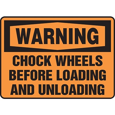ACCUFORM SIGNS® Safety Sign, WARNING CHOCK WHEELS BEFORE LOADING AND UNLOADING, 7 x 10, Plastic