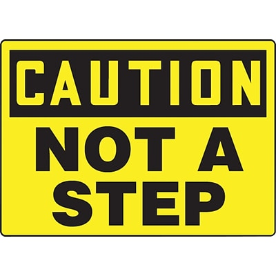 ACCUFORM SIGNS® Safety Sign, CAUTION NOT A STEP, 10 x 14, Plastic, Each