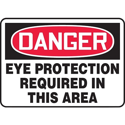ACCUFORM SIGNS® Safety Sign, DANGER EYE PROTECTION REQUIRED IN THIS AREA, 7 x 10, Plastic, Each