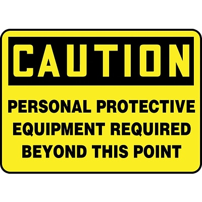 ACCUFORM SIGNS® Safety Sign, PERSONAL PROTECTIVE EQUIPMENT REQD BEYOND THIS POINT, 10x14 Aluminum
